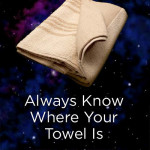 Bild på handduk och texten Always know where your towel is Towel day May 25